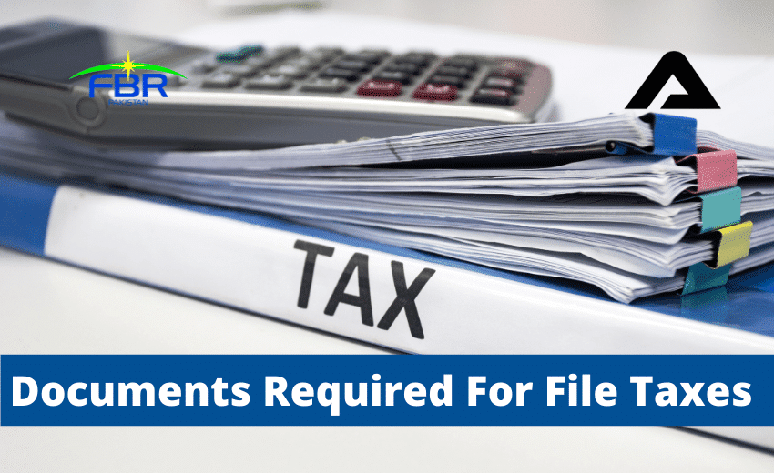 You are currently viewing Documents Required For Filing Tax Return In Pakistan
