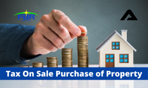 Read more about the article Advance Tax On Sale Purchase of Immovable Property