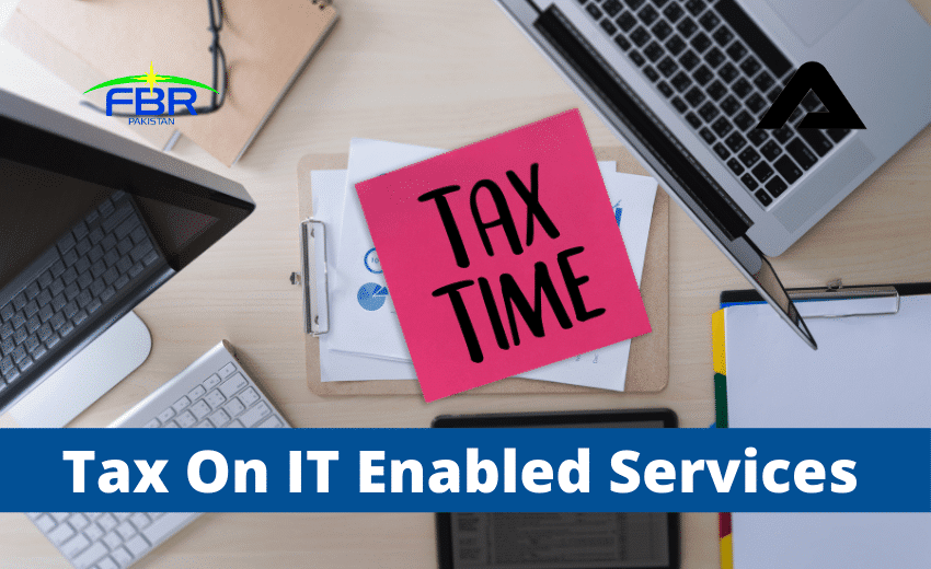 You are currently viewing Income Tax On IT Services In Pakistan
