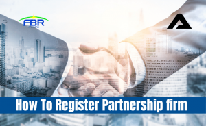 Read more about the article How To Register Partnership Firm In Pakistan