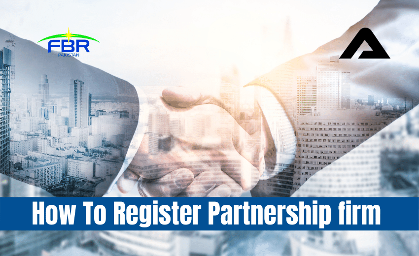 You are currently viewing How To Register Partnership Firm In Pakistan
