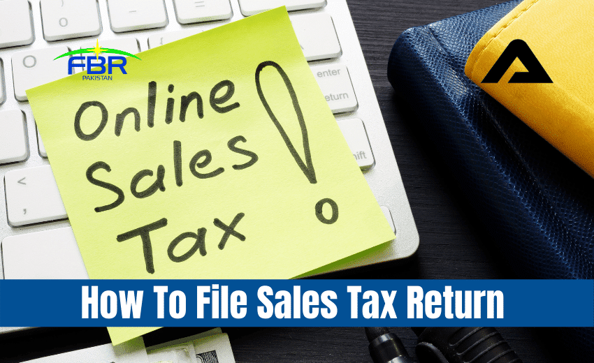 You are currently viewing How To File Sales Tax Return in Pakistan